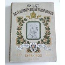 60 let na císařském trůnu habsburgském , 1848-1908